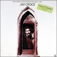 Jim_Croce_-_You_Don't_Mess_Around_with_Jim