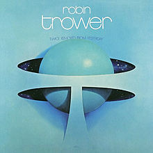 220px-Robin_Trower_-_Twice_Removed_from_Yesterday