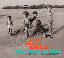220px-Billy_Bragg_and_Wilco_-_Mermaid_Avenue_-_The_Complete_Sessions