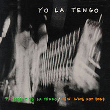 220px-Artist_YO_LA_TENGO_album_PRESIDENT_YO_LA_TENGO_NEW_WAVE_HOT_DOGS_RERELEASE