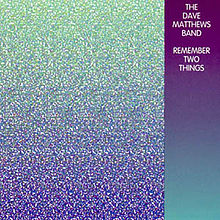220px-Dave_Matthews_Band_-_Remember_Two_Things