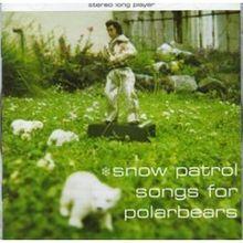 220px-Snowpatrolsongsforpolarbearsalbumcover