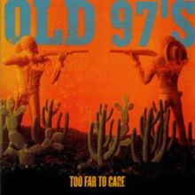 220px-Old_97s-Too_Far_To_Care