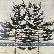 220px-Matt_Pond_PA_I_Thought_You_Were_Sleeping_EP