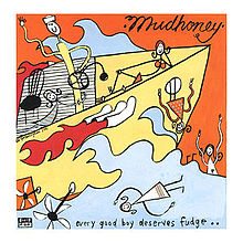 220px-Mudhoney_Every_Good_Boy_Deserves_Fudge