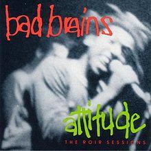 BadBrains_AttitudeTheROIRSessionsLP_cover.jpeg